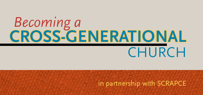 Becoming a Cross-Generational Church
